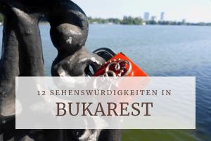 12 Sehenswürdigkeiten in Bukarest